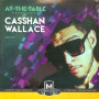 At The Table: Casshan Wallace