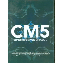 CM5 - Conscious Magic Episode 5