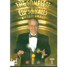 The Complete Cups & Balls Vol.1