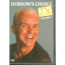 Dobson's Choice TV Stuff 1