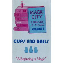 Cups and Balls (Vol. 3 of the Magic City Library of Magic)