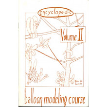Encyclopedic Balloon Modeling Course, Volume II