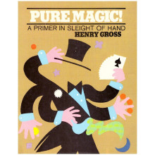 Pure Magic - A Primer In Sleight Of Magic