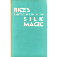 Rice`s Encyclopedia of Silk Magic, Vol. 1-4