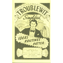 Troublewit Simplified - Ideas Routines Patter